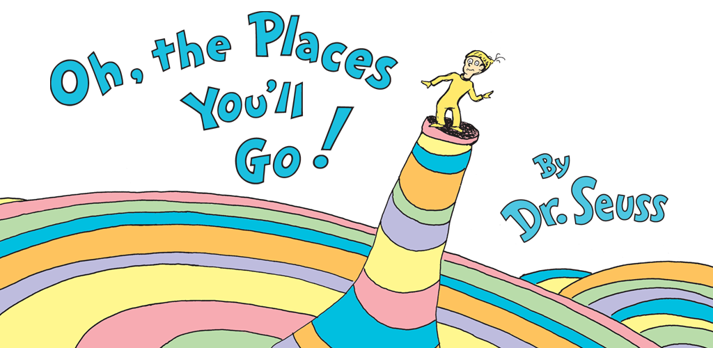 Oh, the Places You'll Go!.