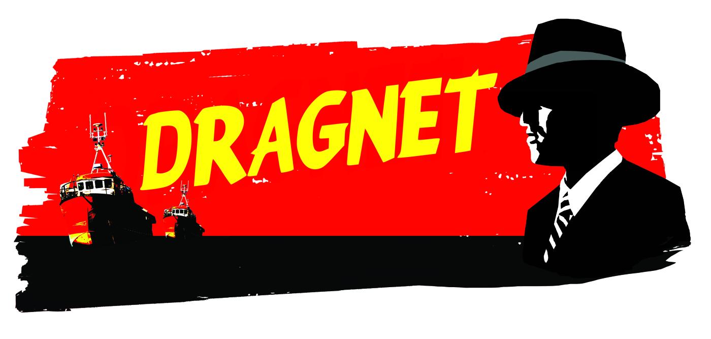 Dragnet.