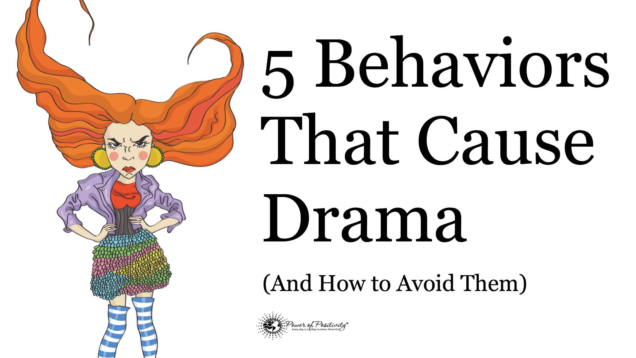 5 Behaviors of Dramatic People (And How to Avoid Having Them).