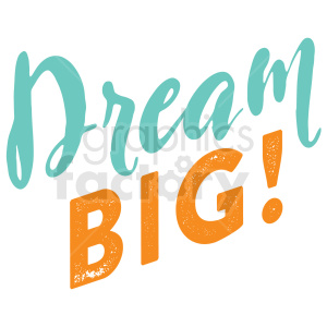 dream big typography vector art clipart. Royalty.