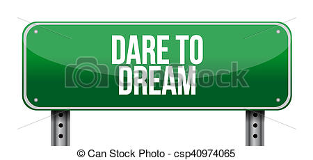 Stock Image of dare to dream street sign concept illustration.