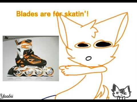blades are for skatin'.