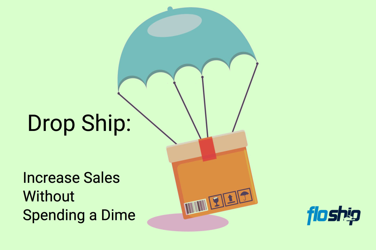 Drop Ship: Increase Sales Without Spending a Dime.