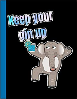 Keep Your Gin Up: Notebook (Drink Me Book Beer Think Beer.
