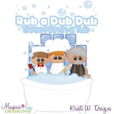 Rub A Dub Dub 3 Men In A Tub SVG Cutting Files Includes Clipart.