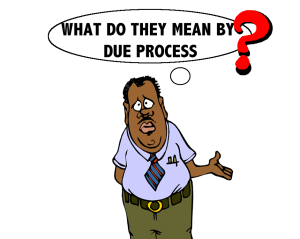 Due Process?! Really?.