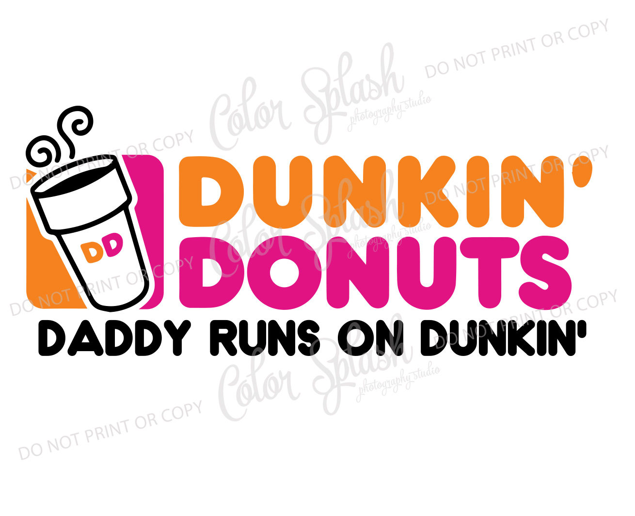 Dunkin donuts, daddy runs on dunkin coffee SVG, DXF, EPS, clipart, svg  cuttables, clip art, Cricut, Silhouette, Cutting File.