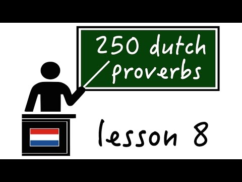 Learn Dutch Proverbs.
