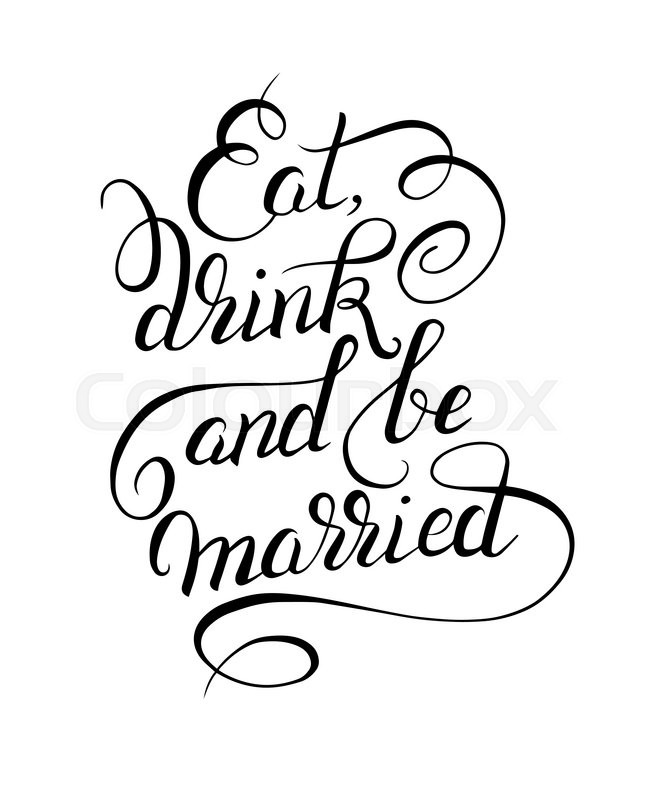 black and white handwritten lettering inscription Eat drink and.
