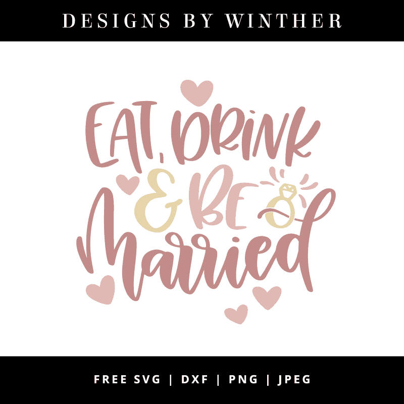 Free eat drink and be married svg file.