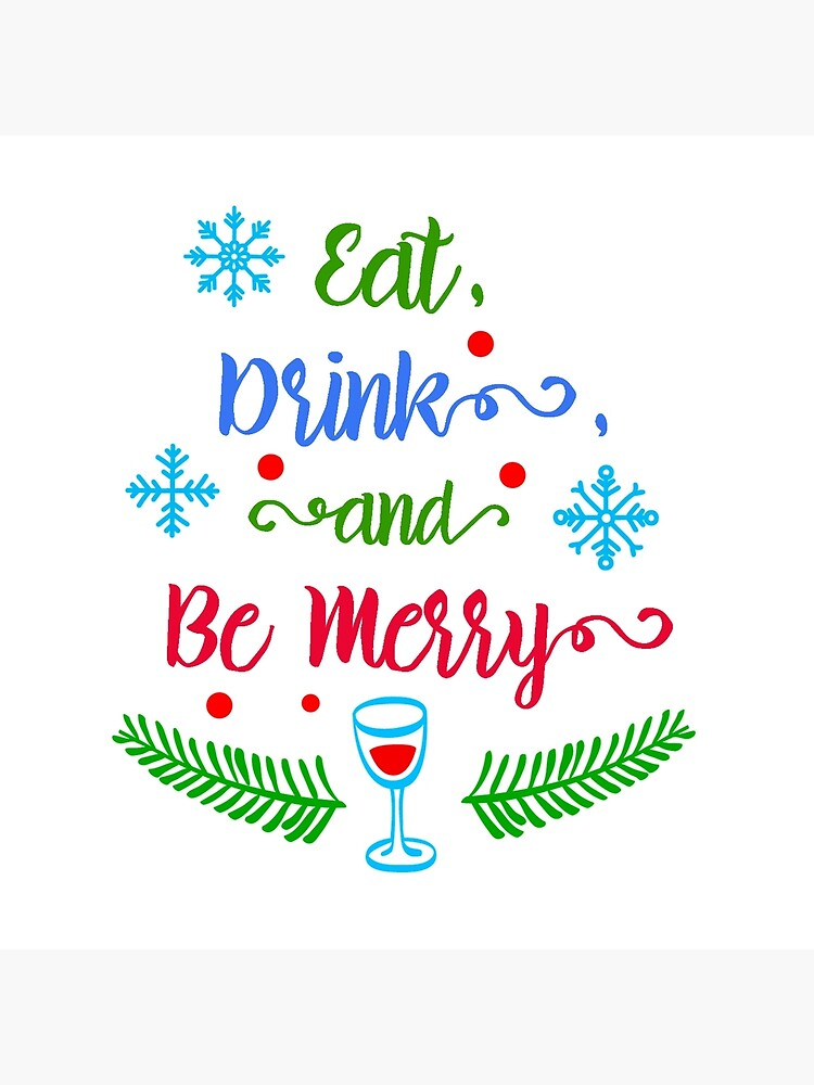 Eat Drink and Be Merry Christmas Holiday, RBSSP.