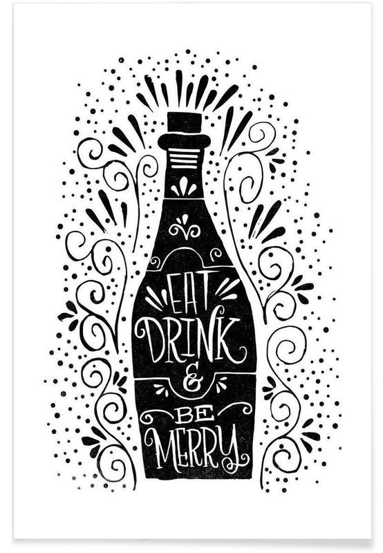 Eat, drink, be merry Poster.