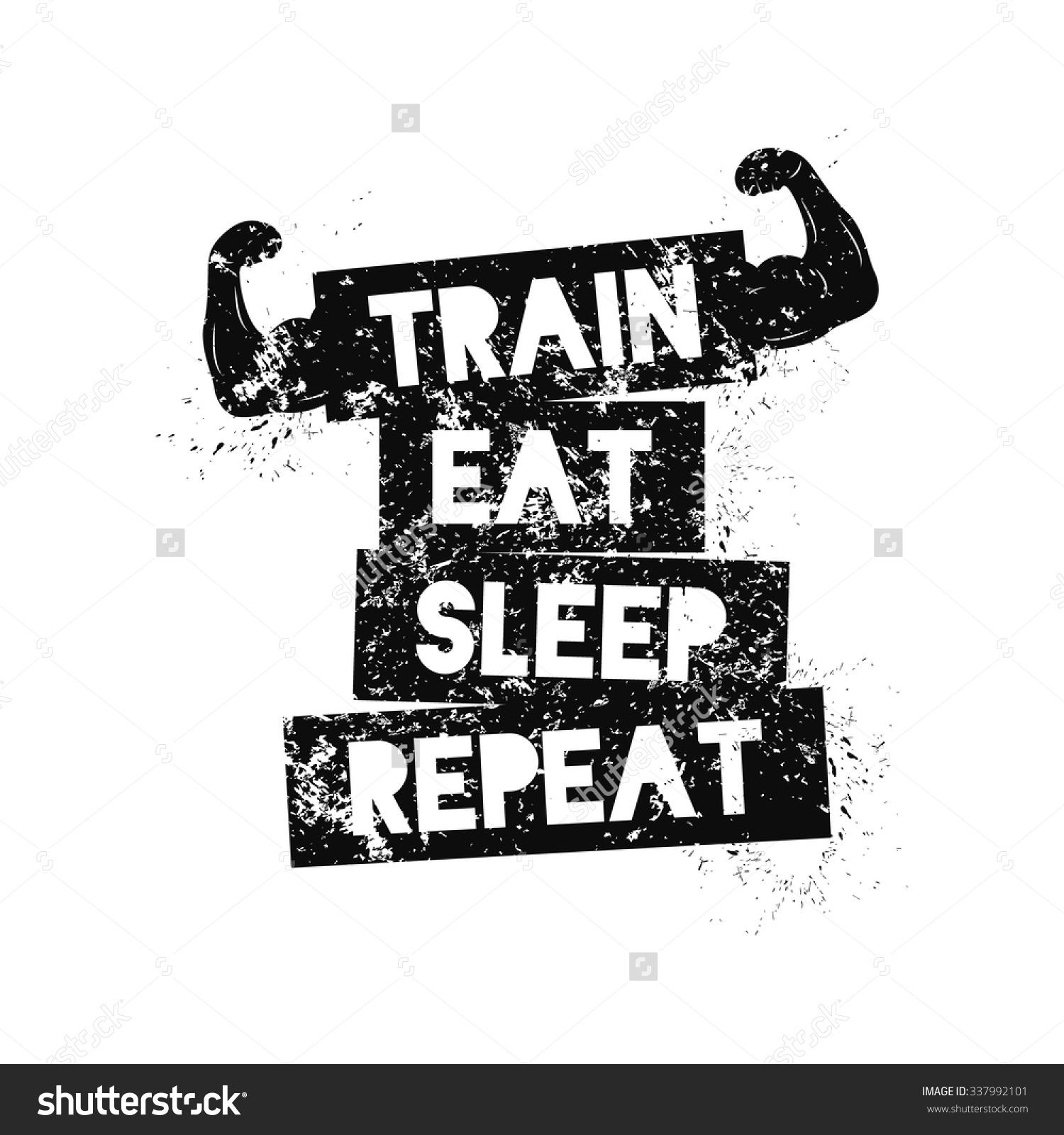 Train Eat Sleep Repeat Motivational Quote Stock Vector 337992101.