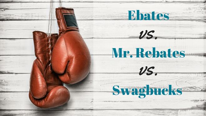 Ebates vs. Mr. Rebates vs. Swagbucks.