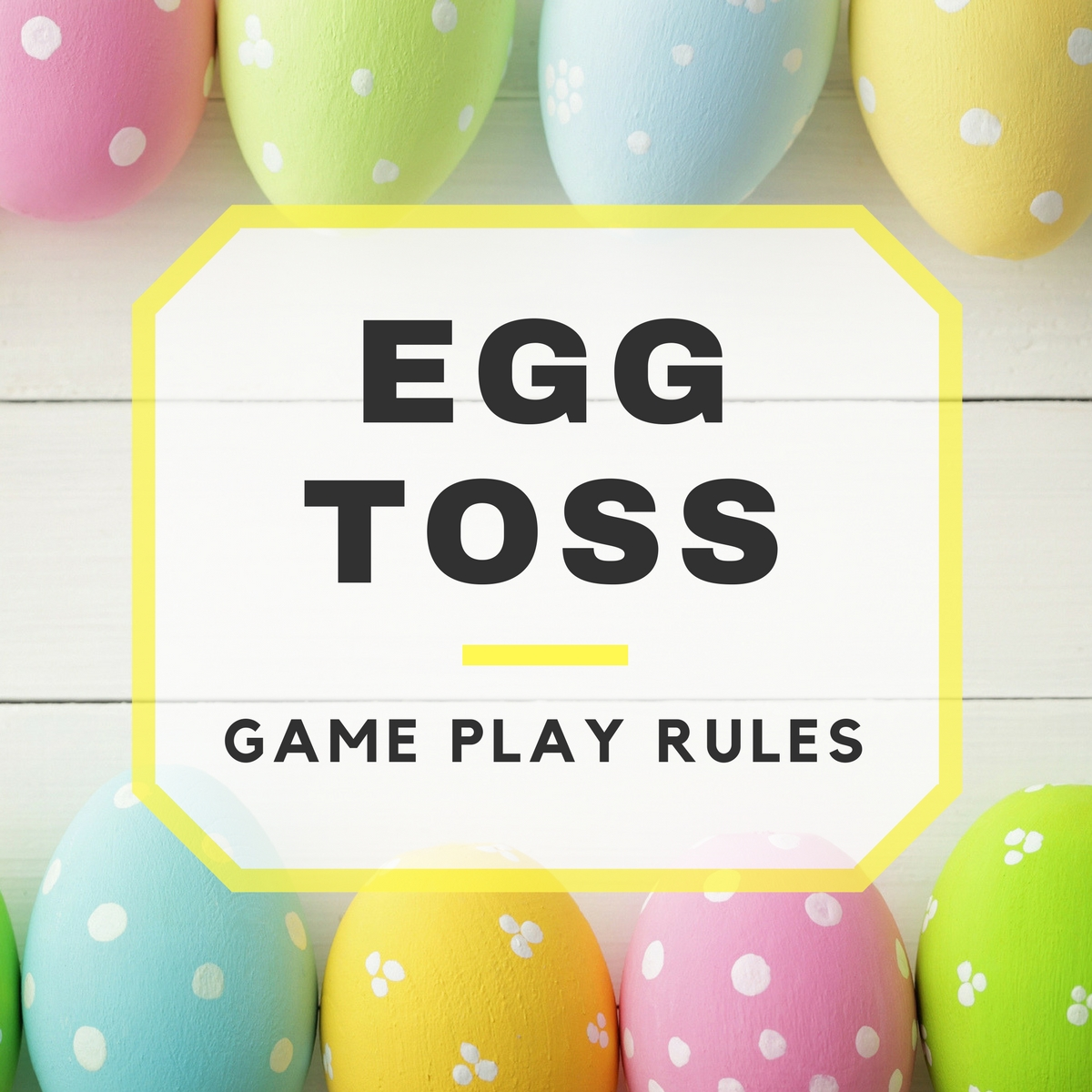 Egg Toss Game Play Rules.