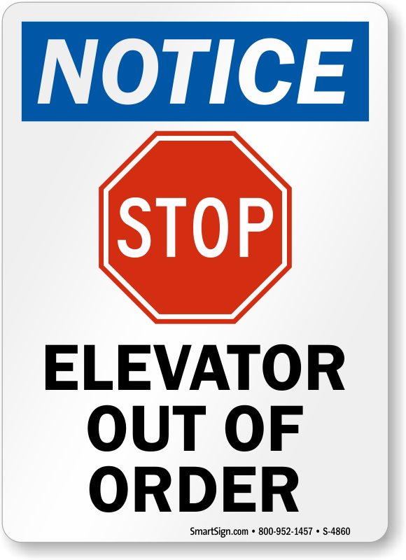 Elevator Out of Order Signs.