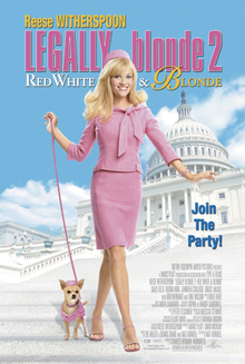Legally Blonde 2: Red, White & Blonde.