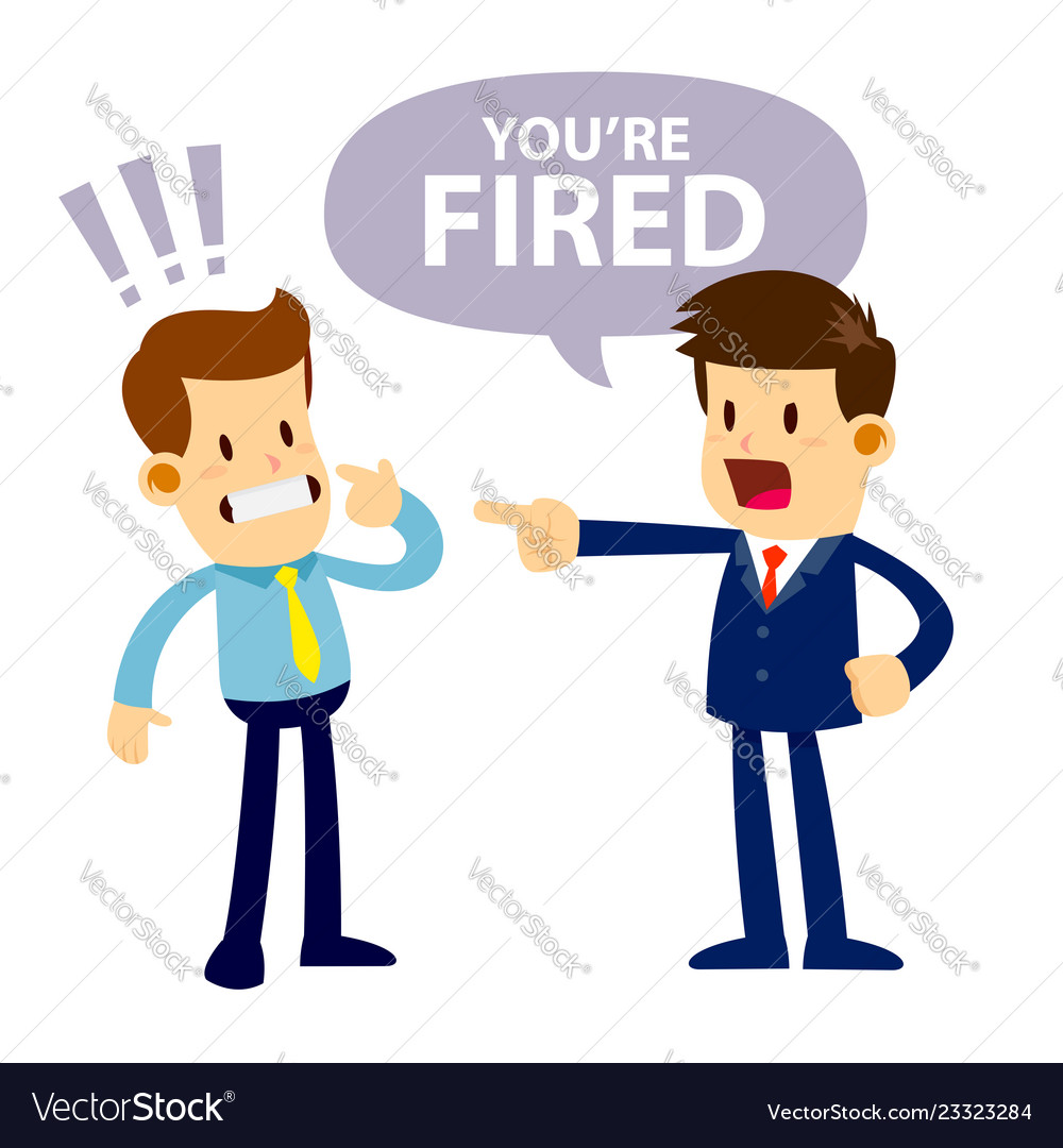 Angry boss fired his employee.
