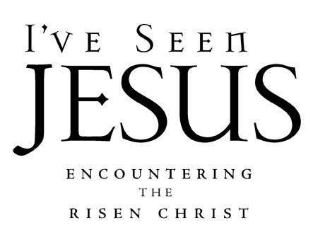 I've Seen Jesus.