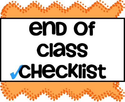 End of Class Checklist.