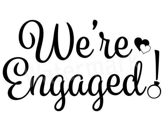 We\'re Engaged Svg, Marriage Quote, Engagement Party Quote.