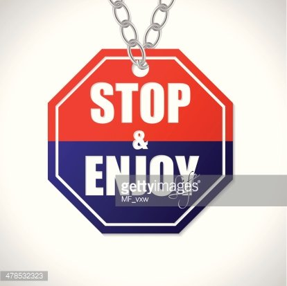 Stop and enjoy life traffic sign Clipart Image.