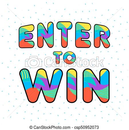 Enter to Win Vector Sign, Win Prize, Win in Lottery.