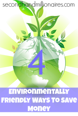 4 Environmentally Friendly Tips On How To Save Money.