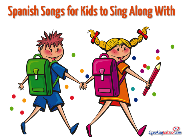 7 Spanish Songs for Kids to Sing Along With.