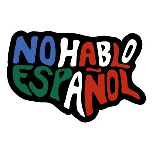 No Hablo Espanol Show.