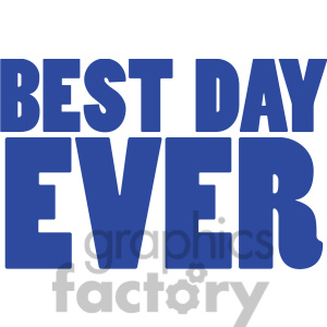 Best day ever clipart.