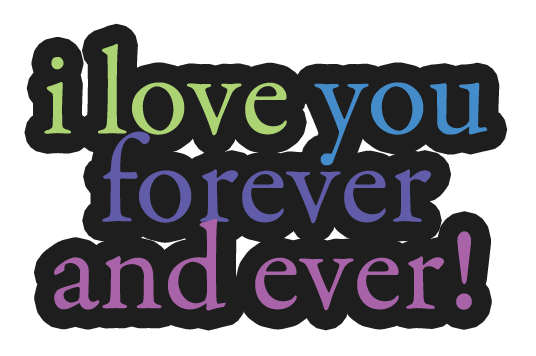 I Love You Forever and Ever! Clipart.