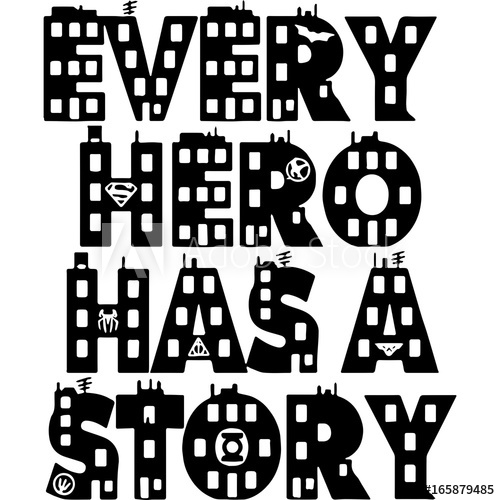 Every hero has a story.