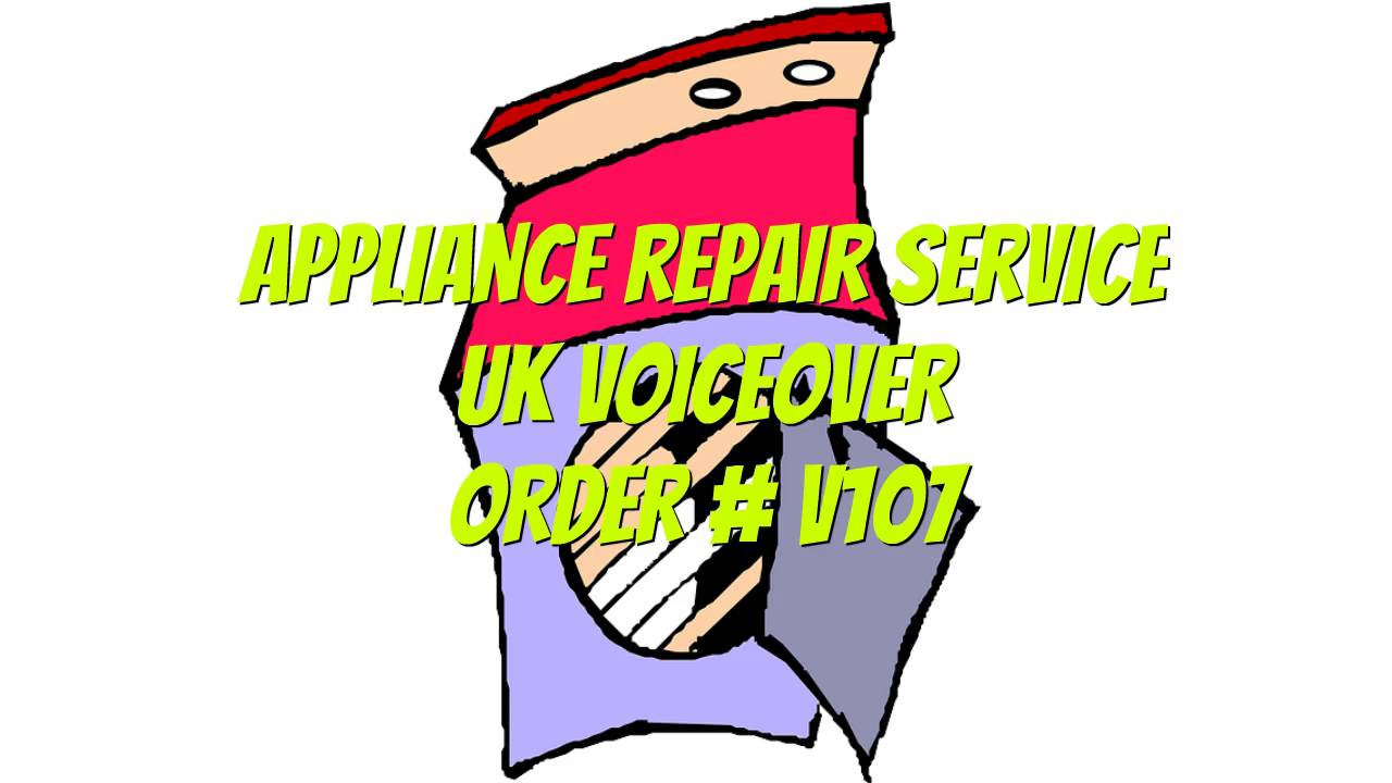 UK Appliance Repair Service Voiceover MP3.