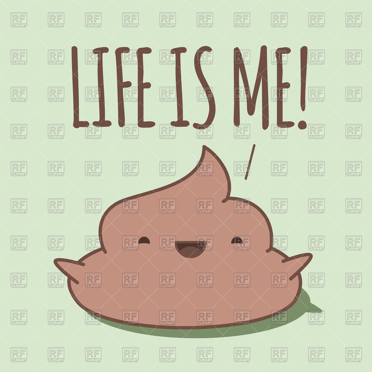 """Happy kawaii poop shouting """"Life is me!""""."""