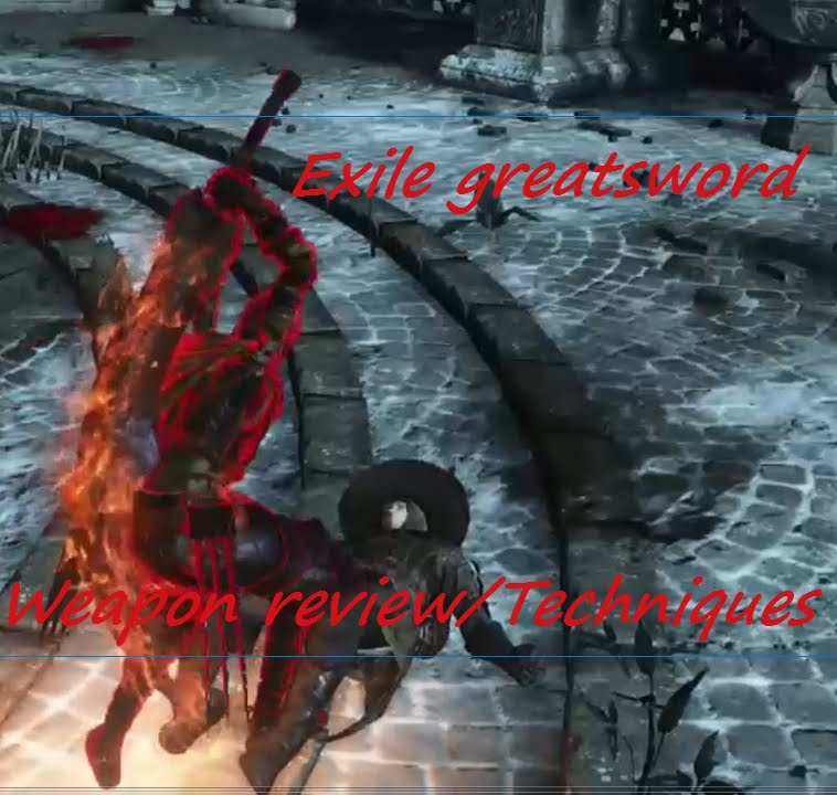Dark souls 3 Exile Greatsword weapon tech. (review).