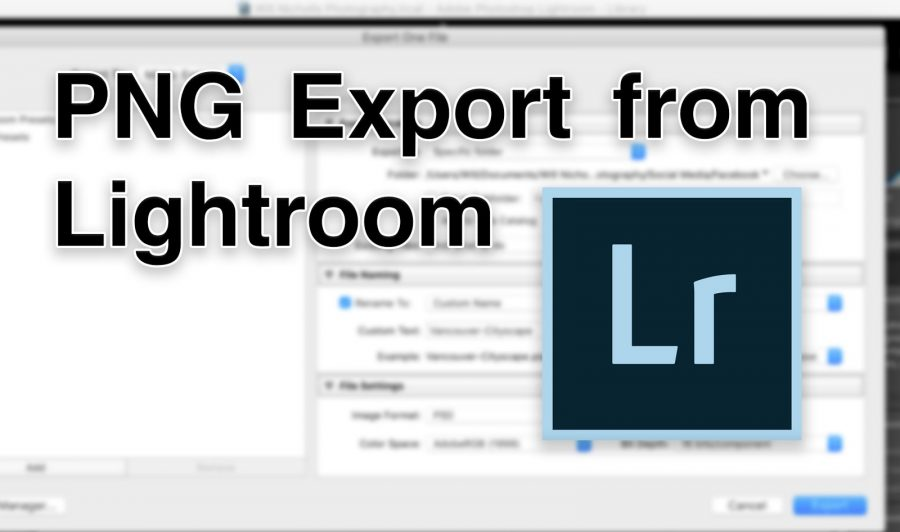 How to Export PNG Files from Lightroom Classic CC.