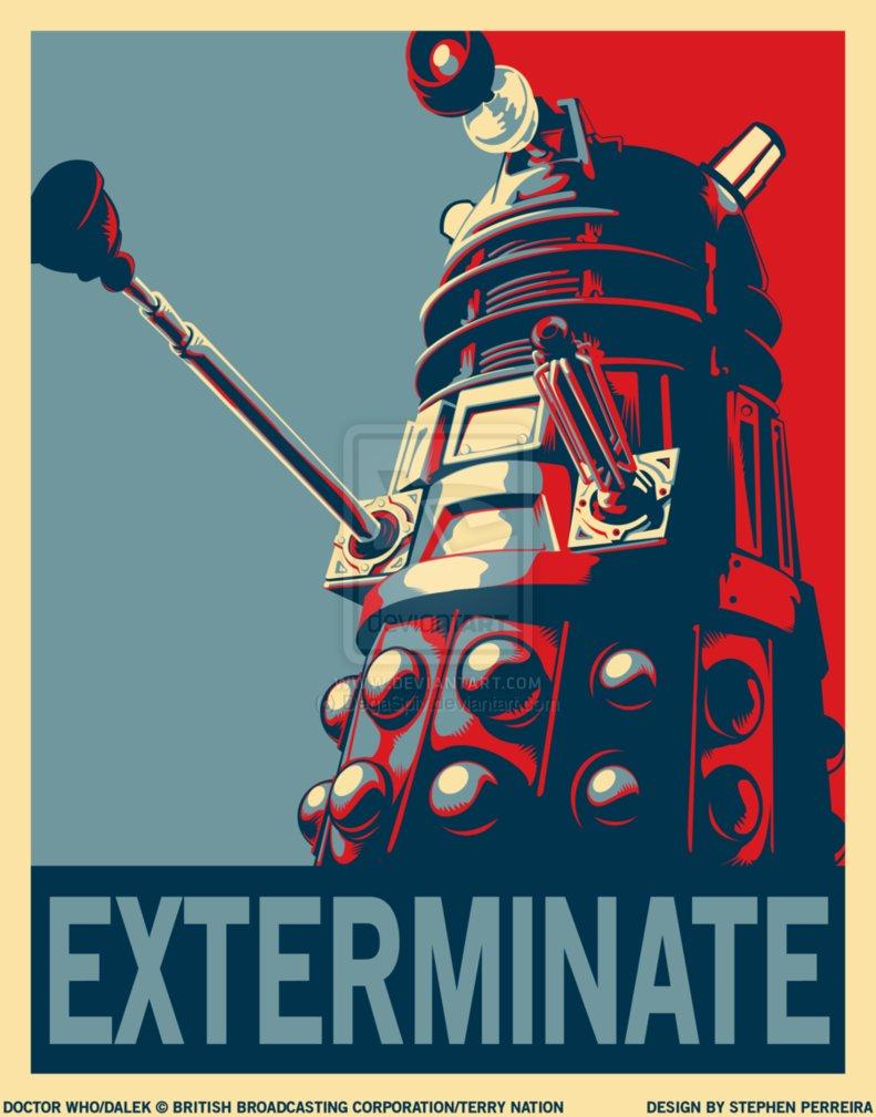 Dalek exterminate campaign.