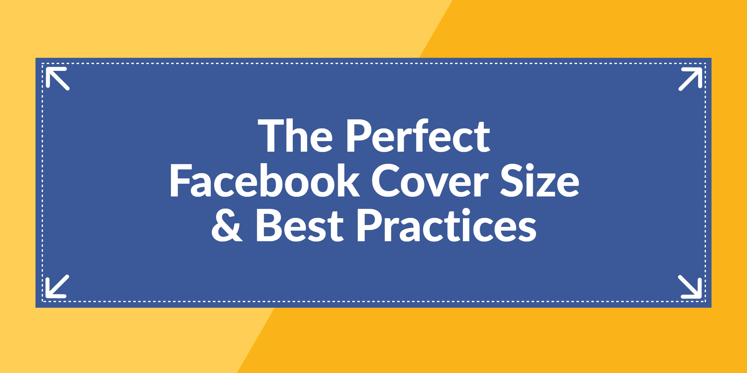 The Perfect Facebook Cover Photo Size & Best Practices (2019 Update).