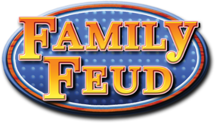 Family Feud.