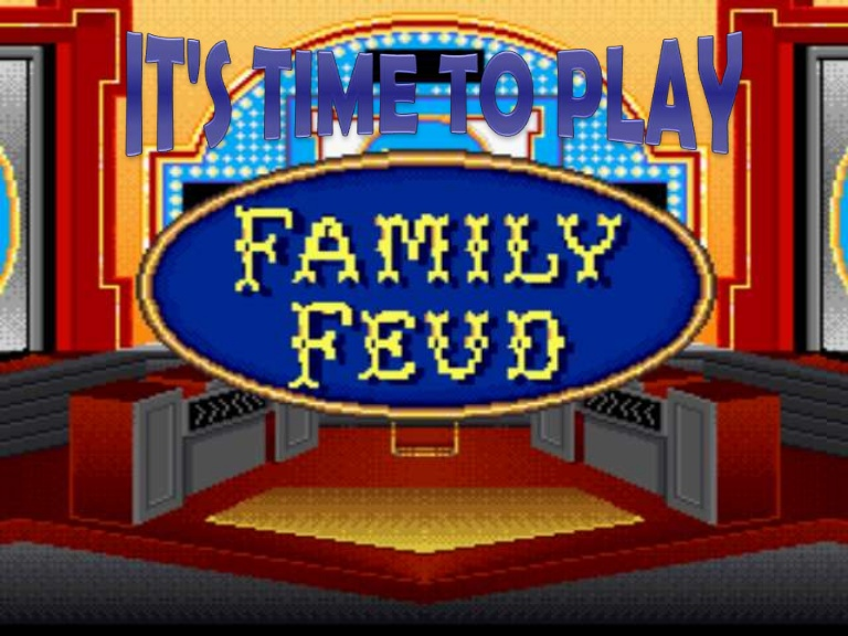 Family Fued.