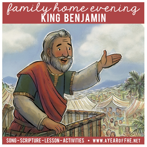 A Year of FHE: Year 03/Lesson 26: King Benjamin.