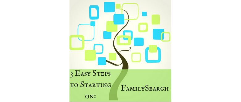3 Easy Steps to Starting on FamilySearch.org.