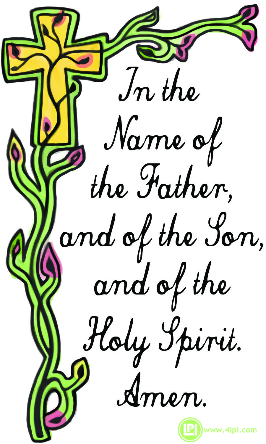In the Name of the Father, and of the Son, and of the Holy.