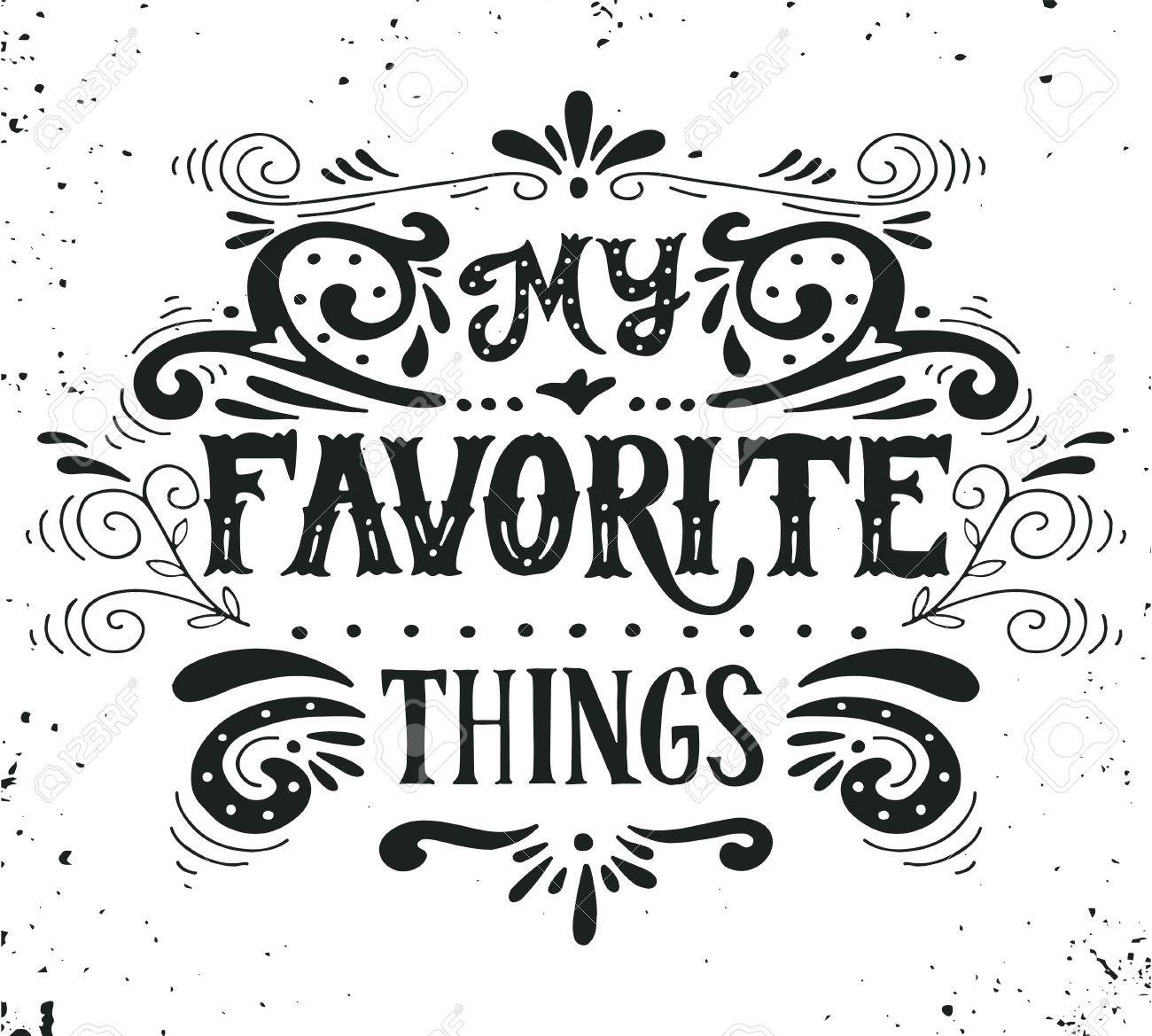 My favorite things. Quote. Hand drawn poster with lettering and...