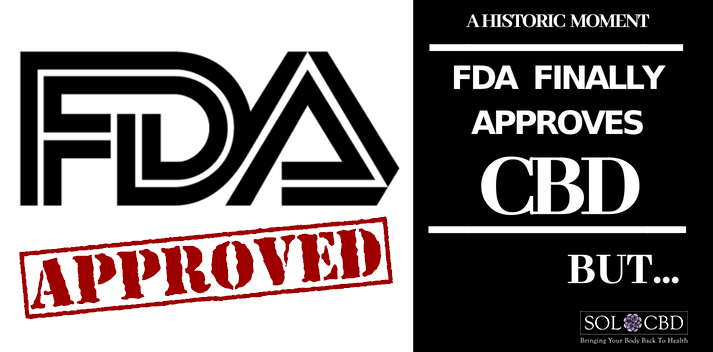 Why the FDA Just Approved Cannabidiol.