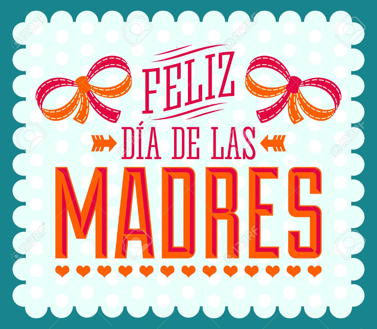 Feliz Dia De Las Madres, Happy Mother S Day Spanish Text Royalty.