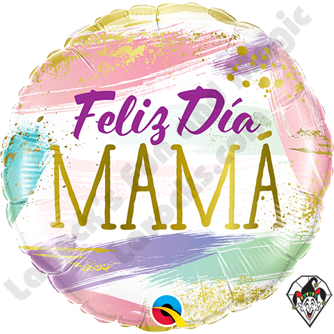 18 Inch Round Feliz Dia Mama Color Swashes (Happy Mother's Day) Foil  Qualatex Balloon 1ct.