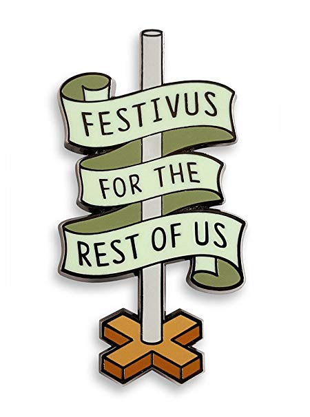 Pinsanity Festivus Pole Holiday Enamel Lapel Pin.