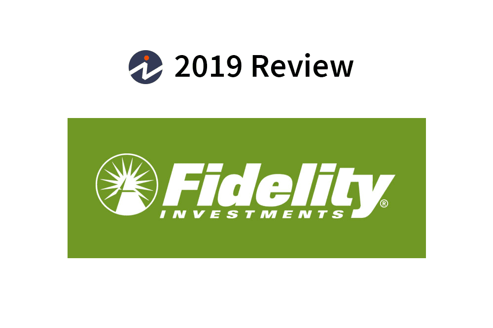 Fidelity Investments Review 2019.